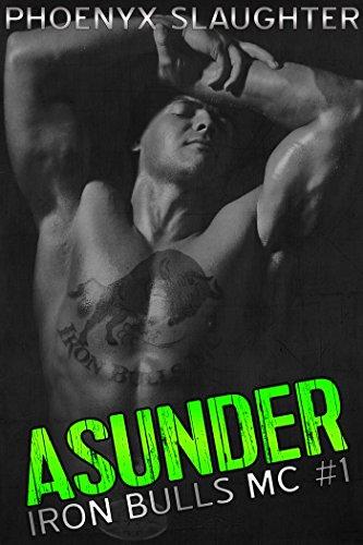 Asunder (Iron Bulls MC #1) PDF