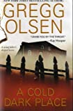 A Cold Dark Place (Authors) Olsen, Gregg (2008) published by Pinnacle [Hardcover]