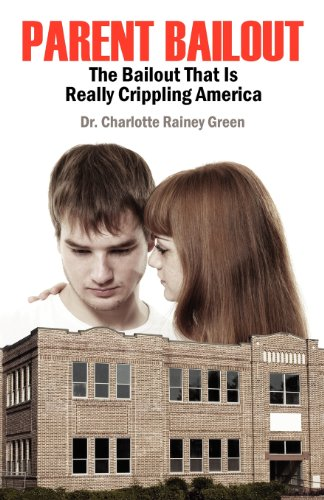 Parent Bailout: The Bailout That Is Really Crippling America PDF
