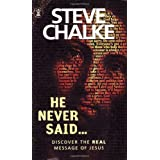 He Never Said...: Discover the Real Message of Jesusby Steve Chalke