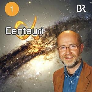 Der Urknall: Wie alles entstand (Alpha Centauri 1) Hörbuch