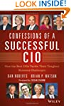 Confessions of a Successful CIO: How...