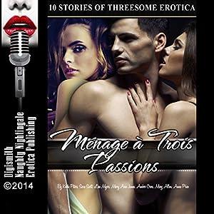 Ménage à Trois Passions Audiobook