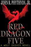 Red Dragon Five (Wolf Dasher Book 2)