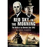 Red Sky in the Morning: The Battle of the Barents Sea 1942: The Battle of the Barants Sea 1942by Michael Pearson