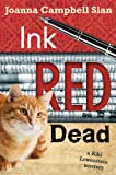 Ink, Red, Dead (A Kiki Lowenstein Mystery Book 3)