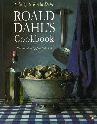Roald Dahl's Cookbook (Penguin cookery library) by Roald Dahl, Felicity Dahl