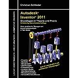 """Autodesk Inventor 2011: Grundlagen in Theorie und Praxis - Viele Praktische �bungen am  Konstruktionsobjekt 4-Takt-Motorvon """"Christian Schlieder"""""""