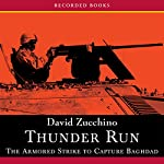 Thunder Run: The Armored Strike to Capture Baghdad | David Zucchino
