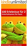 100 Erlebnisse f�r 2 - Unterhaltsames f�r Paare