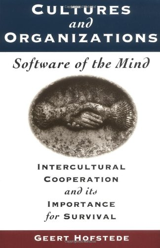 Cultures and Organizations, Software of the Mind: Intercultural Cooperation and its Importance for Survival: Geert Hofstede: 9780070293076: Amazon.com: Books