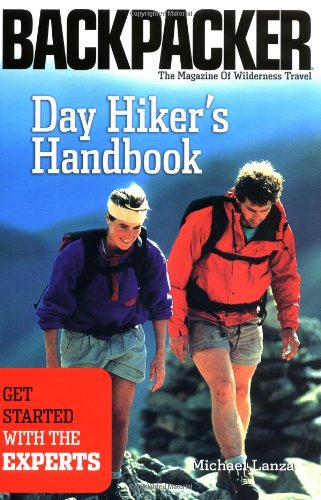 Day Hiker's Handbook: Get Started with the Experts...