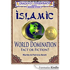 Islamic World Domination, Fact or Fiction? (Crackpot Conspiracies)