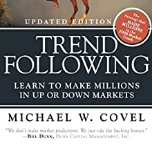 Trend Following (Updated Edition): Learn to Make Millions in up or down Markets | Livre audio Auteur(s) : Michael W. Covel Narrateur(s) : Joel Richards