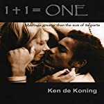 1 + 1 = One: Marriage Greater than the Sum of Its Parts | Ken de Koning