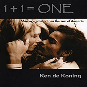 1 + 1 = One: Marriage Greater than the Sum of Its Parts Audiobook