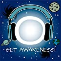Get Awareness! Experience Cosmic Consciousness by Hypnosis: A spiritual hypnosis program! Audiobook by Kim Fleckenstein Narrated by Cathy Weber