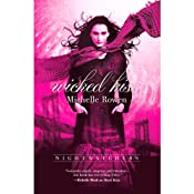 Wicked Kiss: Nightwatchers, Book 2 | [Michelle Rowen]