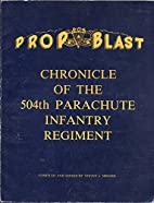 Prop Blast Chronicle of the 504th Parachute…