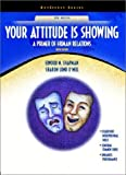 img - for Your Attitude Is Showing: A Primer of Human Relations: 10th (tenth) Edition book / textbook / text book