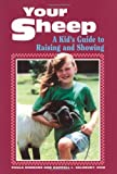 img - for Your Sheep: A Kid's Guide to Raising and Showing by Salsbury, Darrell L., Simmons, Paula (1992) Paperback book / textbook / text book