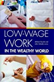 img - for Low-Wage Work in the Wealthy World (Russell Sage Foundation Case Studies of Job Quality in Advanced Economics) book / textbook / text book