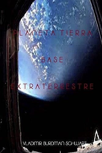 Planeta Tierra Base Extraterrestre