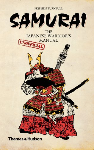 Samurai: The Japanese Warrior's [Unofficial] Manual, Steve Turnbull