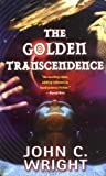 The Golden Transcendence: Or, The Last of the Masquerade (0765349086) by Wright, John C.