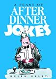 A Feast of After Dinner Jokes Helen Exley