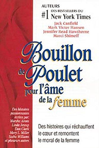 Bouillon de Poulet pour l'âme de la femme (French Edition)