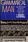 Grammatical Man: Information, Entropy, Language and Life (0671440616) by Jeremy Campbell