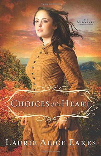 Image of Choices of the Heart: A Novel (The Midwives)