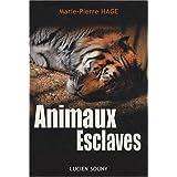 Animaux Esclavespar Marie-Pierre Hage