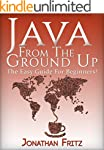 Java From The Ground Up: The Easy Gui...