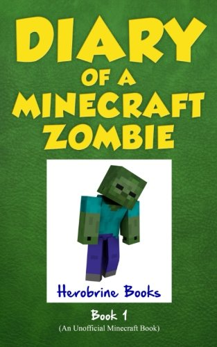 Diary of a Minecraft Zombie Book 1: