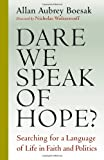 img - for Dare We Speak of Hope?: Searching for a Language of Life in Faith and Politics book / textbook / text book
