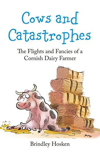 cows-and-catastrophes-the-flights-and-fancies-of-a-cornish-dairy-farmer