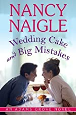 Wedding Cake and Big Mistakes (An Adams Grove Novel)