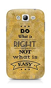 Amez Do what is Right Not what is Easy Back Cover For Samsung Galaxy Grand Neo