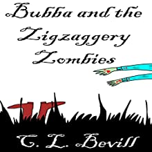Bubba and the Zigzaggery Zombies: A Bubba Mystery, Volume 5 | Livre audio Auteur(s) : C. L. Bevill Narrateur(s) : Mike Alger