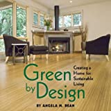 Green By Design: Creating a Home for Sustainable Living