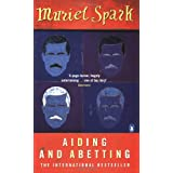 Aiding and Abettingby Muriel Spark