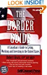 The Border Guide: A Canadian's Guide...