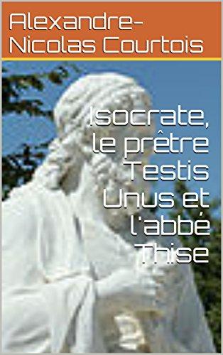isocrate-le-pretre-testis-unus-et-labbe-thise