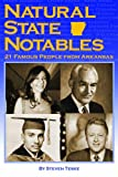 Natural State Notables: Twenty-One Famous People from Arkansas