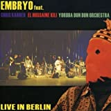 Live in Berlin by Embryo (2001-06-26)