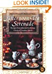 Afternoon Tea Serenade: Recipes from...