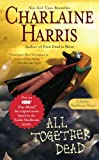 All Together Dead: A Sookie ... - Charlaine Harris