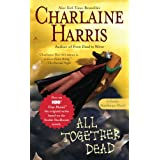 All Together Dead: A Sookie Stackhouse Novel ~ Charlaine Harris